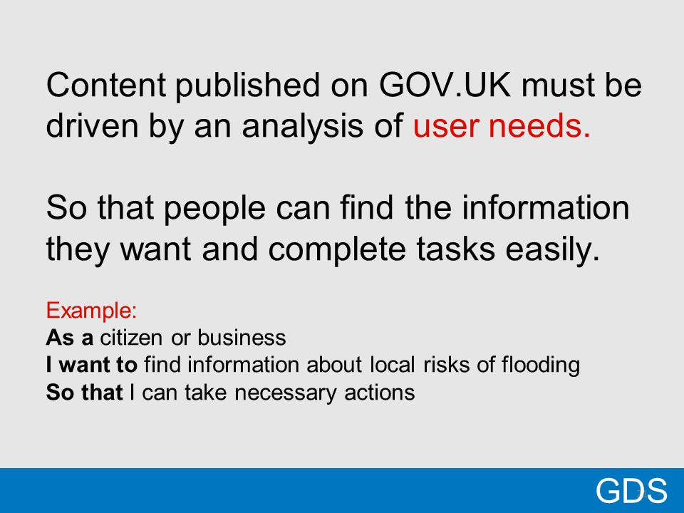 21 Content published on GOV.UK must be driven by an analysis of user needs.