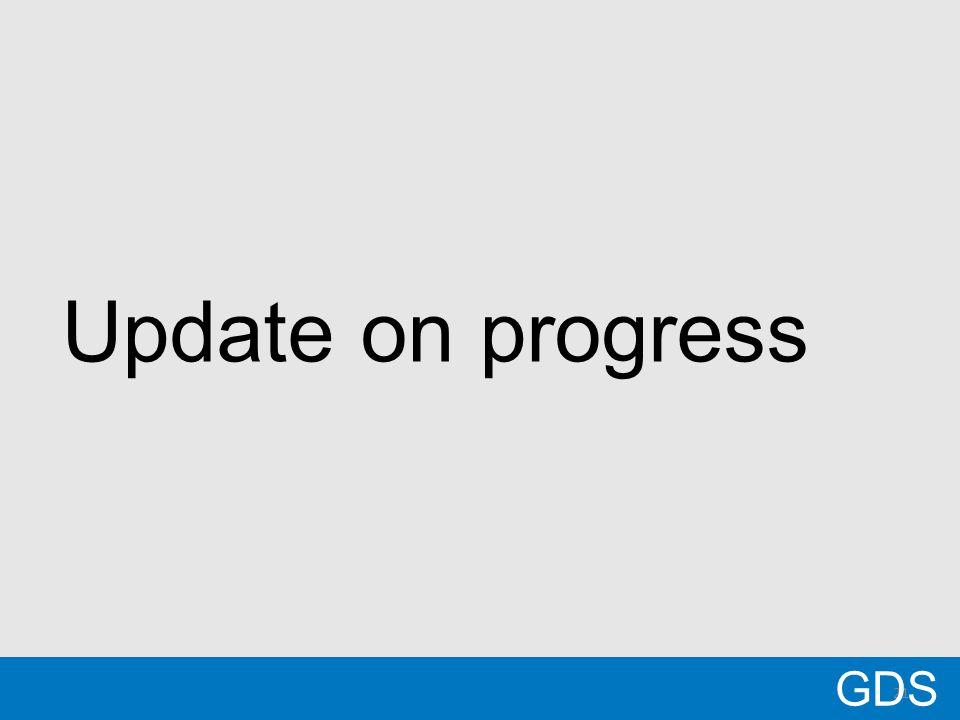21 Update on progress GDS