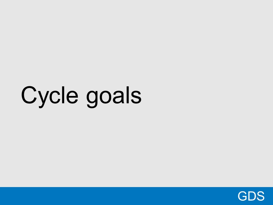 21 Cycle goals GDS