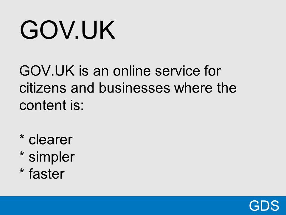 21 GOV.UK has won awards for both its design and its writing style. GDS GOV.UK