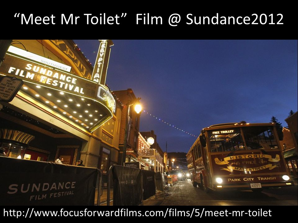 Meet Mr Toilet Film @ Sundance2012 http://www.focusforwardfilms.com/films/5/meet-mr-toilet