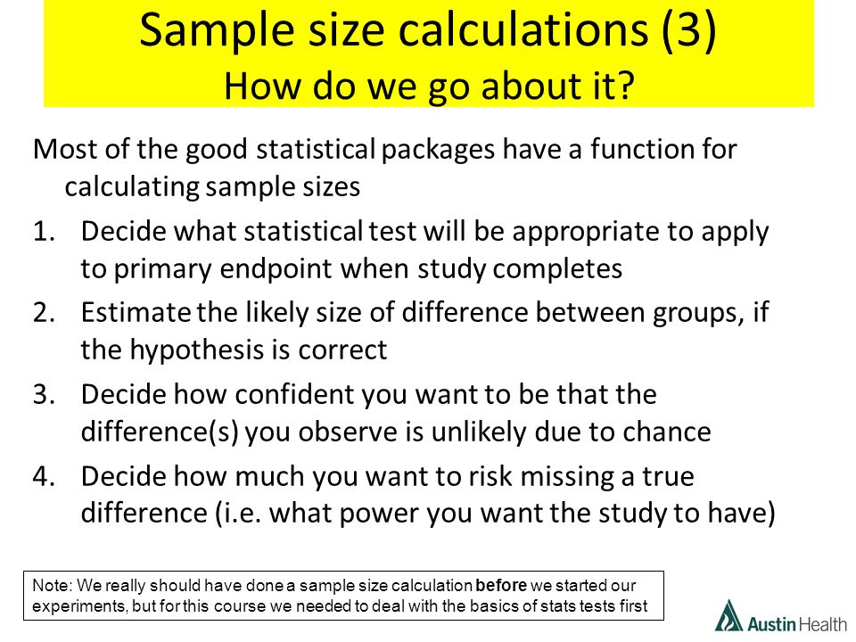 Sample size calculations (3) How do we go about it.