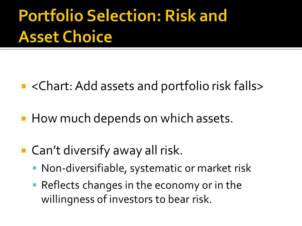  How much depends on which assets.  Can't diversify away all risk.