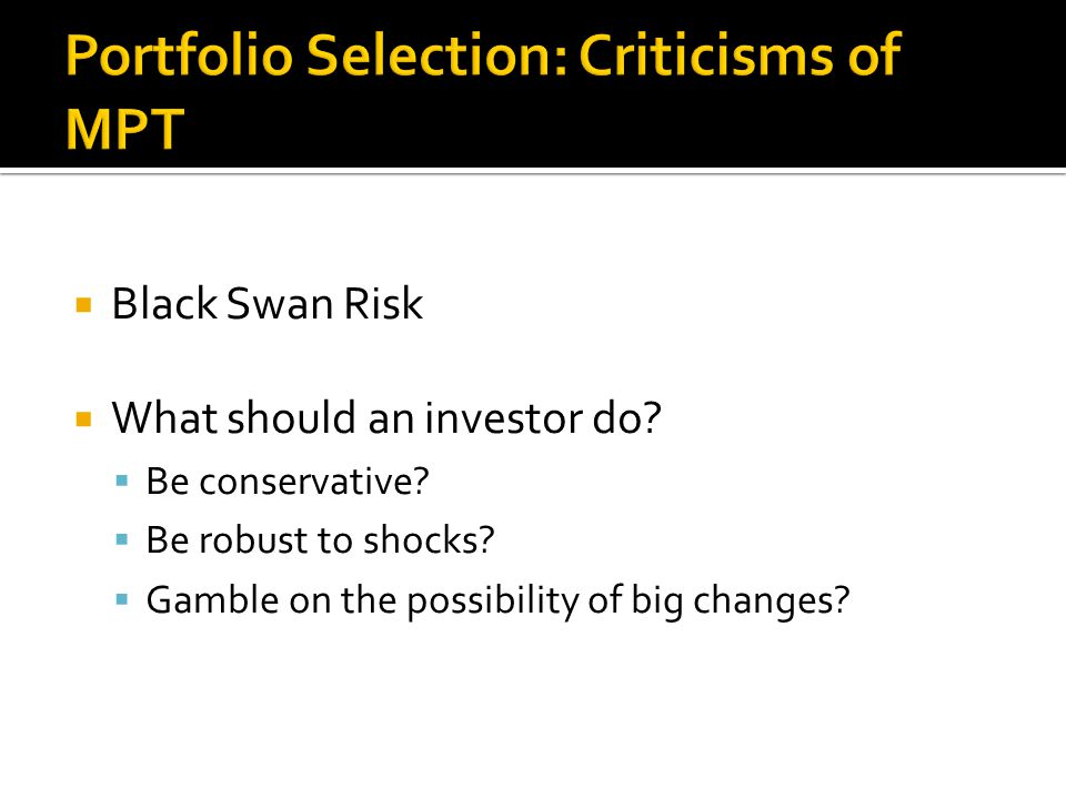  Black Swan Risk  What should an investor do.  Be conservative.