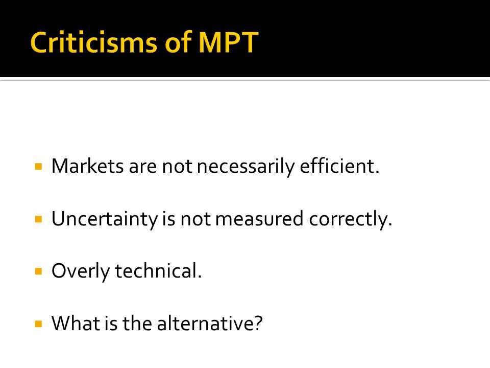  Markets are not necessarily efficient.  Uncertainty is not measured correctly.