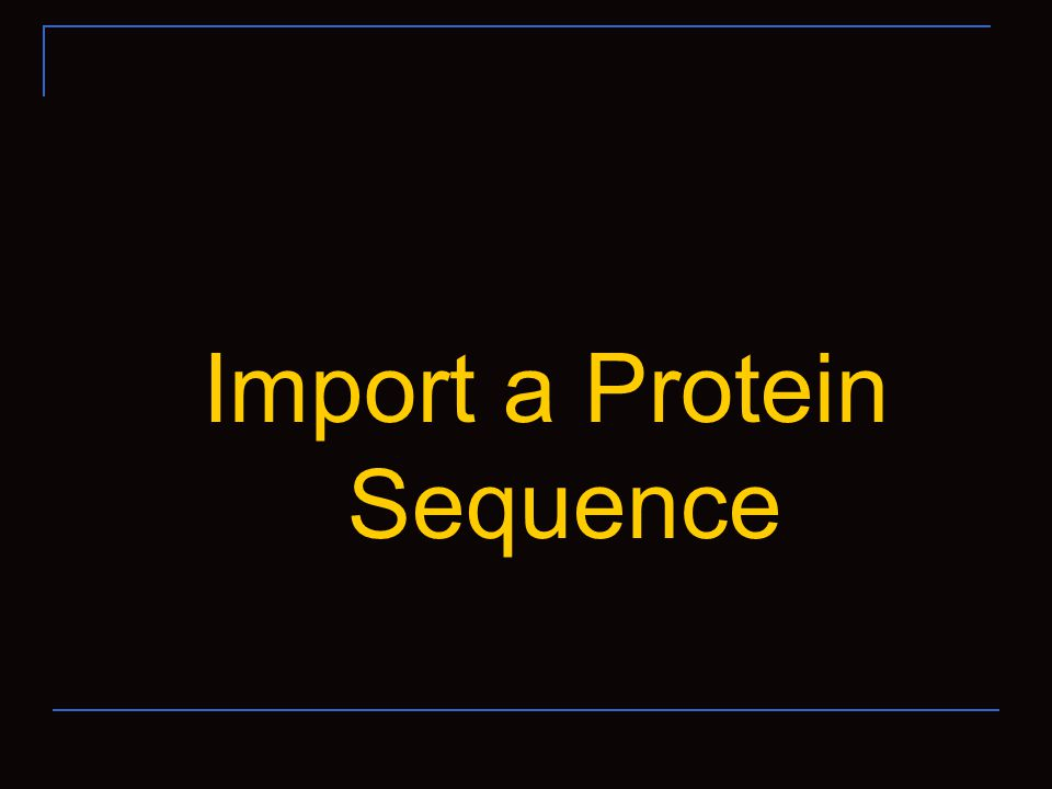 Import a Protein Sequence