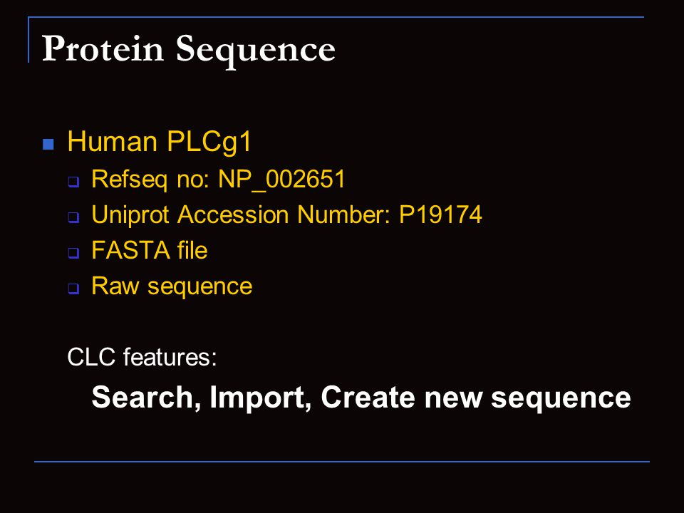 Protein Sequence Human PLCg1  Refseq no: NP_002651  Uniprot Accession Number: P19174  FASTA file  Raw sequence CLC features: Search, Import, Create new sequence