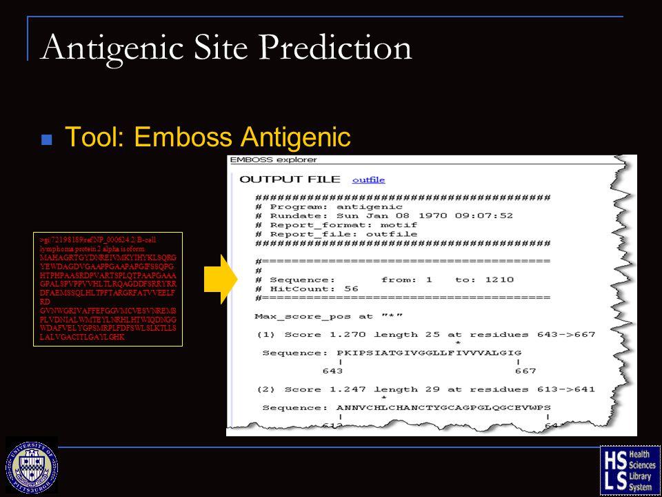 Antigenic Site Prediction Tool: Emboss Antigenic >gi|72198189|ref|NP_000624.2| B-cell lymphoma protein 2 alpha isoform MAHAGRTGYDNREIVMKYIHYKLSQRG YEWDAGDVGAAPPGAAPAPGIFSSQPG HTPHPAASRDPVARTSPLQTPAAPGAAA GPALSPVPPVVHLTLRQAGDDFSRRYRR DFAEMSSQLHLTPFTARGRFATVVEELF RD GVNWGRIVAFFEFGGVMCVESVNREMS PLVDNIALWMTEYLNRHLHTWIQDNGG WDAFVELYGPSMRPLFDFSWLSLKTLLS LALVGACITLGAYLGHK