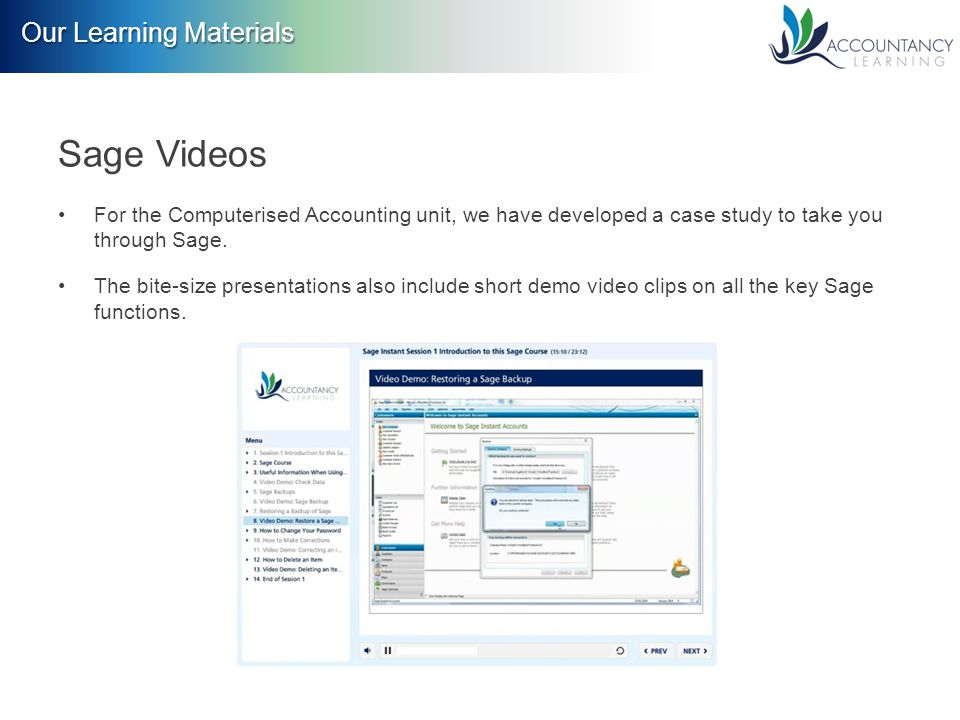 Our Learning Materials Sage Videos For the Computerised Accounting unit, we have developed a case study to take you through Sage.
