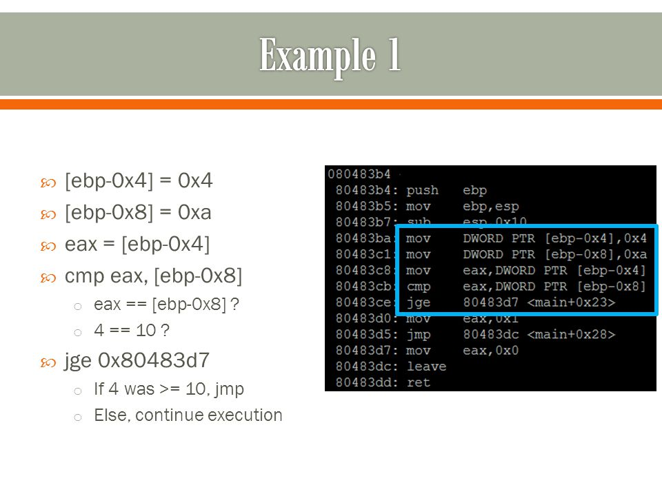  [ebp-0x4] = 0x4  [ebp-0x8] = 0xa  eax = [ebp-0x4]  cmp eax, [ebp-0x8] o eax == [ebp-0x8] .
