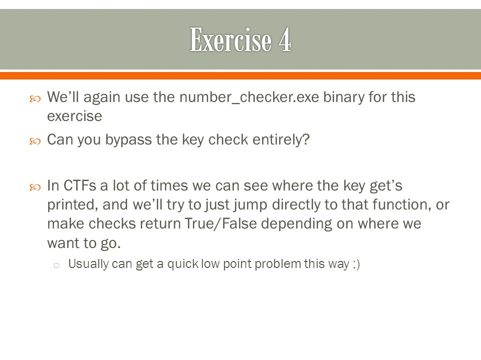  We'll again use the number_checker.exe binary for this exercise  Can you bypass the key check entirely.