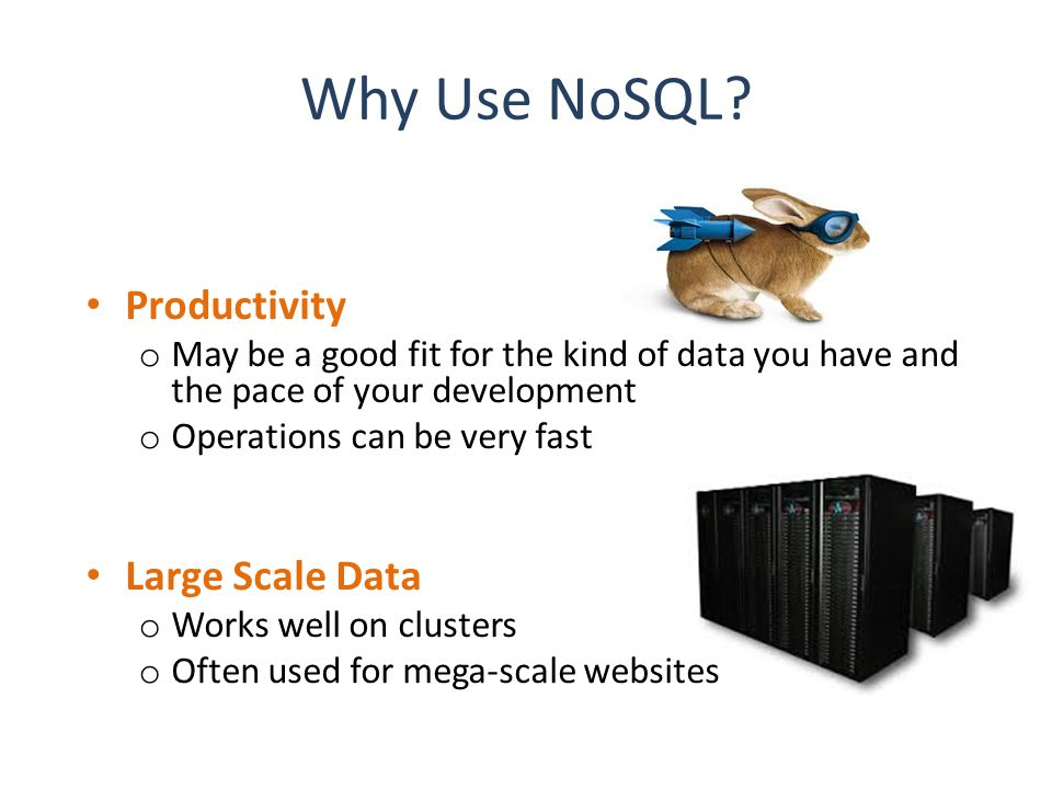 Why Use NoSQL.