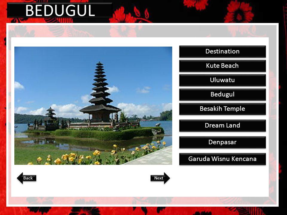 BEDUGUL Destination Kute Beach Uluwatu Bedugul Besakih Temple Dream Land Denpasar Garuda Wisnu Kencana Next