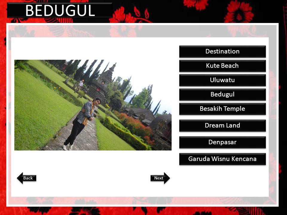 BEDUGUL Destination Kute Beach Uluwatu Bedugul Besakih Temple Dream Land Denpasar Garuda Wisnu Kencana Next Back