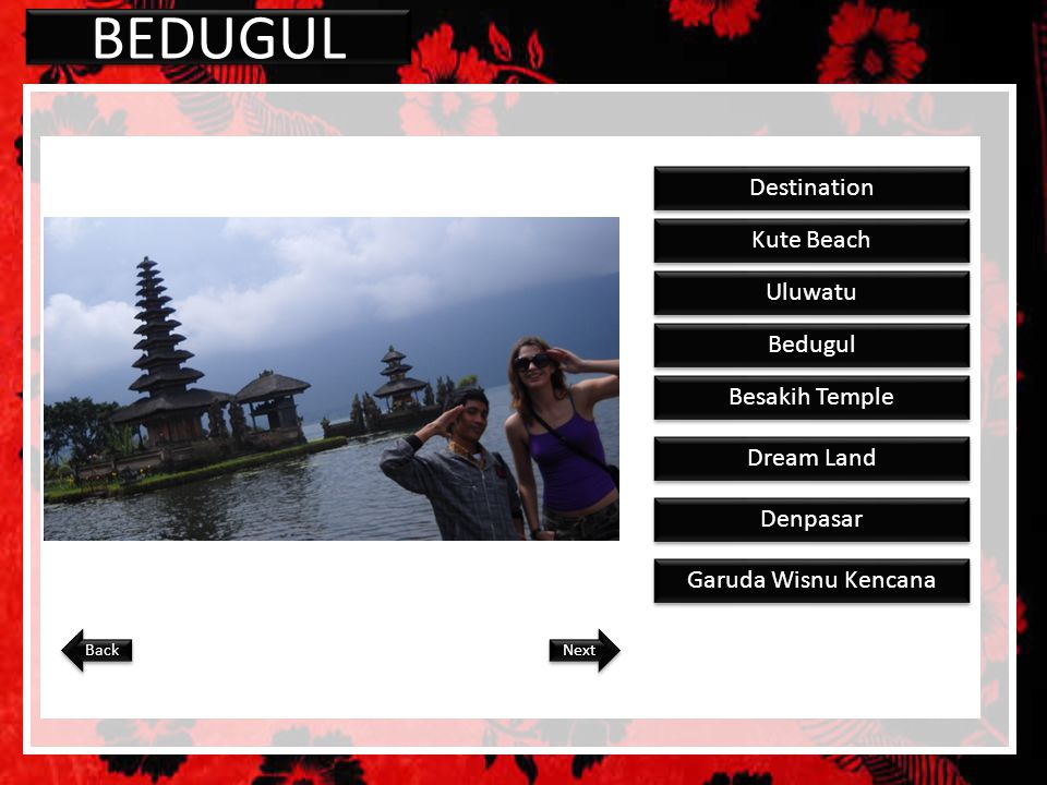 BEDUGUL Destination Kute Beach Uluwatu Bedugul Besakih Temple Dream Land Denpasar Garuda Wisnu Kencana Next Back