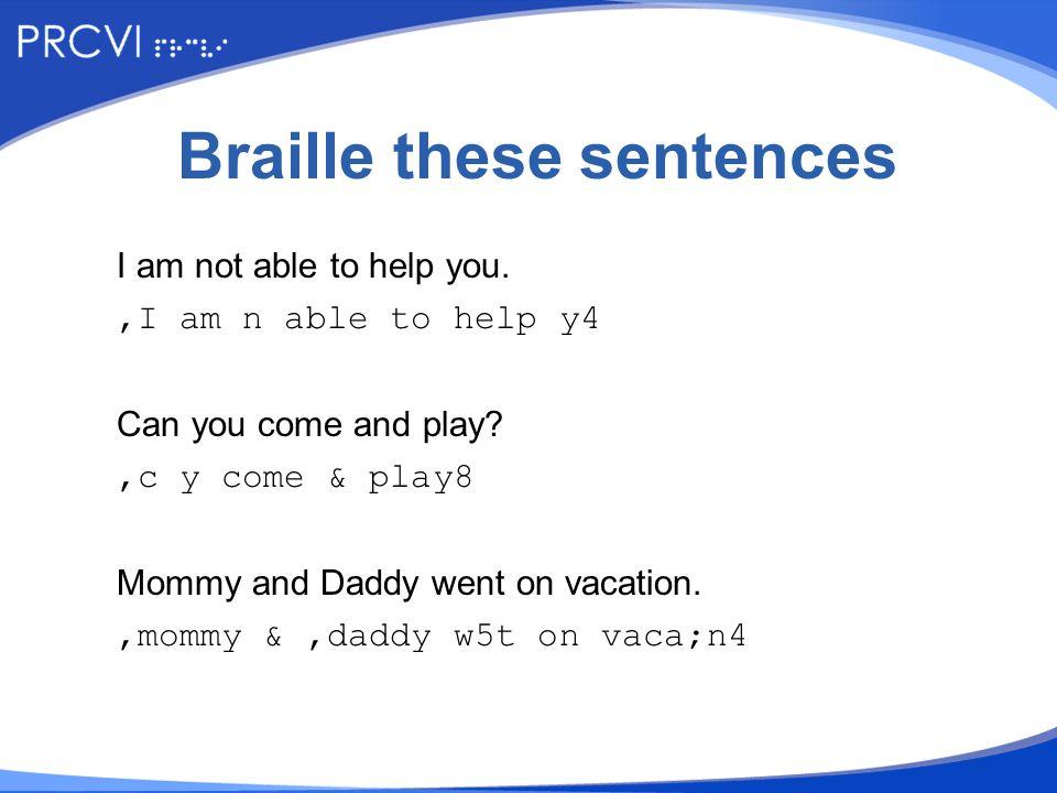 Braille These Problems 1 + 1 = 2 #a 6#a 7 #b 181 – 104 = 77 #aha -#ajd 7 #gg 3x5 = 15 #c 8#e 7 #ae 27 ÷ 3 = 9 #bg /#c 7 #i