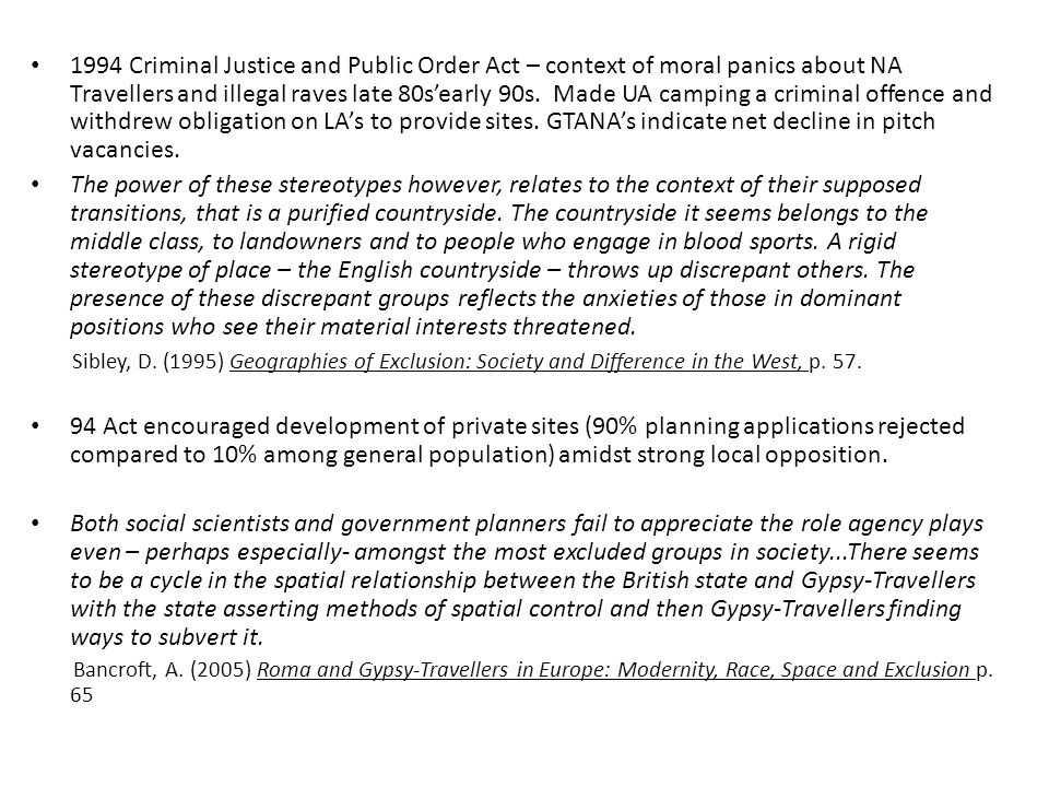 1994 Criminal Justice and Public Order Act – context of moral panics about NA Travellers and illegal raves late 80s'early 90s. Made UA camping a crimi