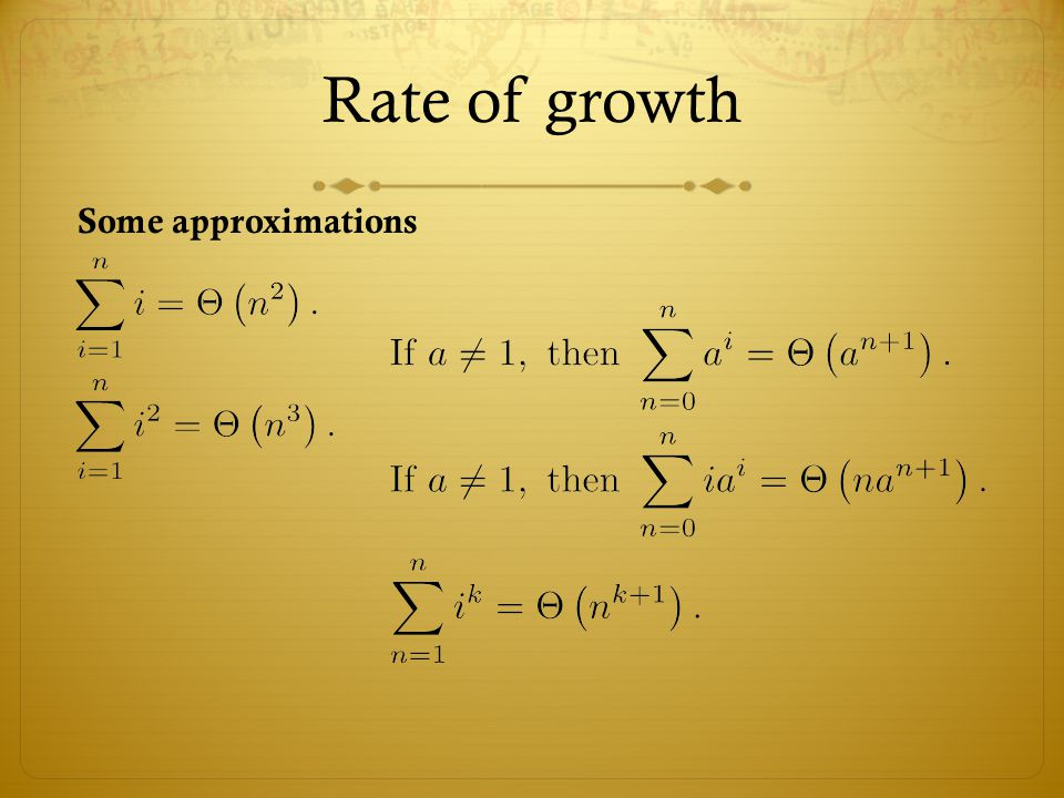 Rate of growth Some approximations