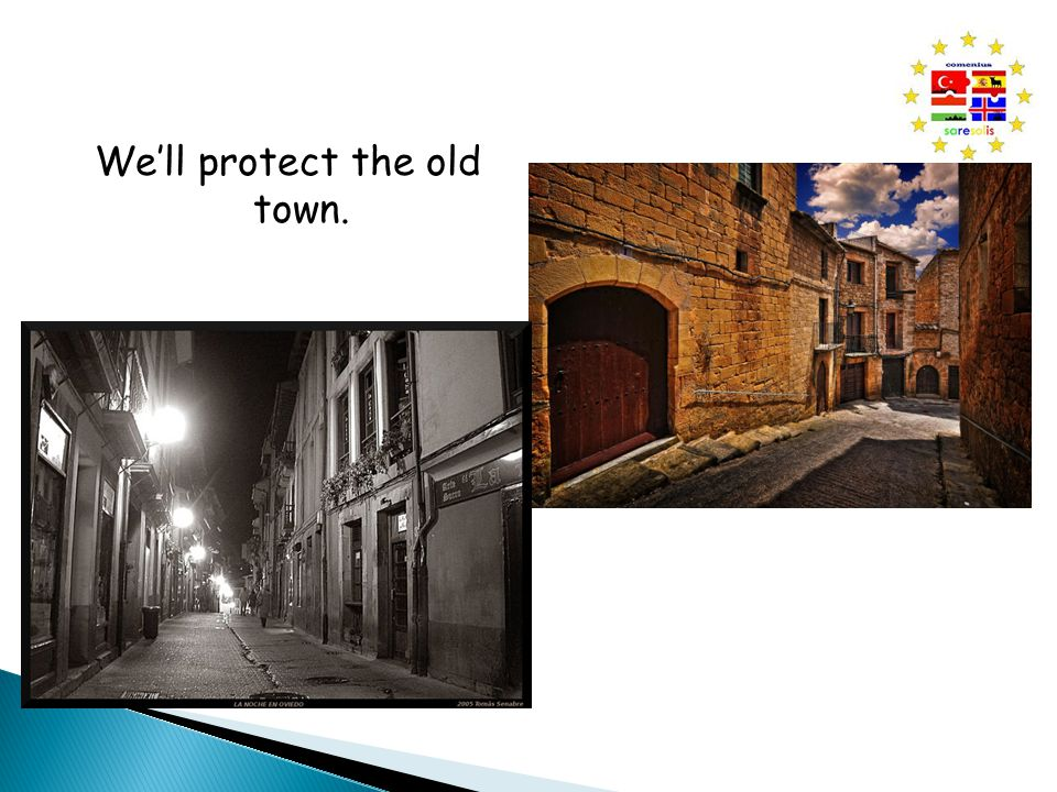 We'll protect the old town.