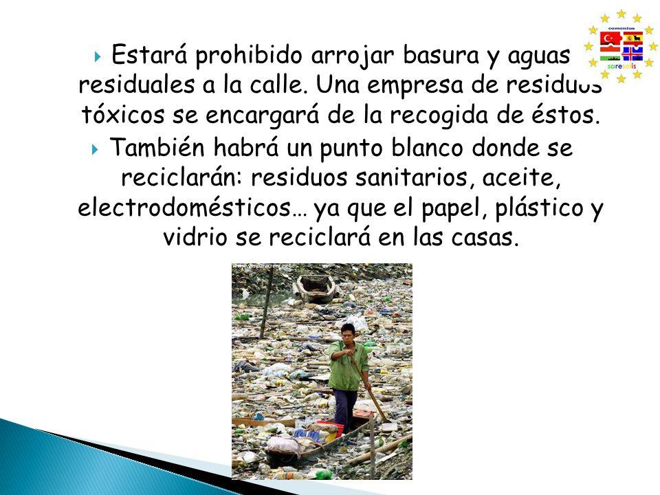  Estará prohibido arrojar basura y aguas residuales a la calle.