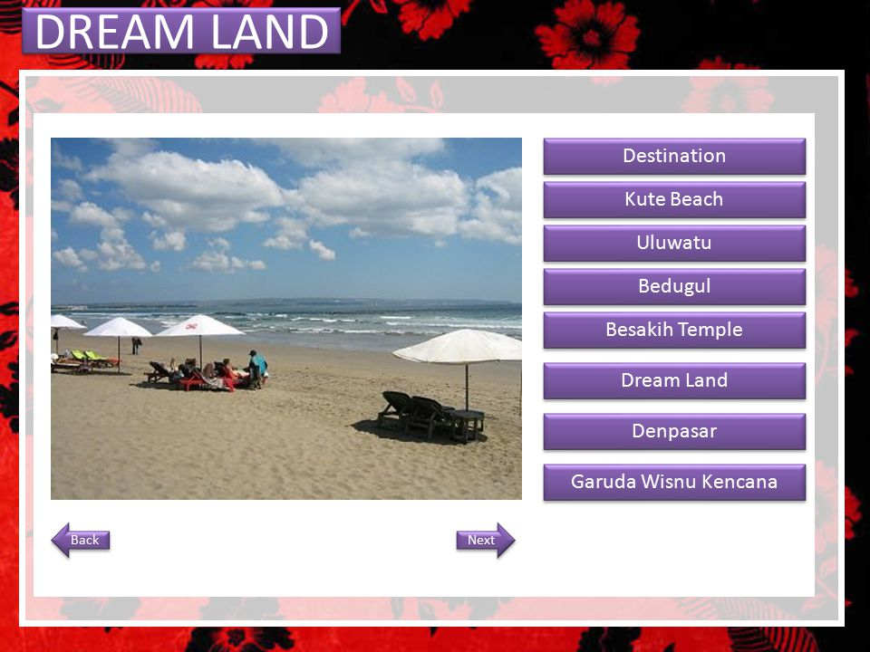 DREAM LAND Destination Kute Beach Uluwatu Bedugul Besakih Temple Dream Land Denpasar Garuda Wisnu Kencana Next Back