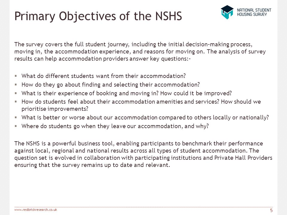 www.redbrickresearch.co.uk Primary Objectives of the NSHS The survey covers the full student journey, including the initial decision-making process, m