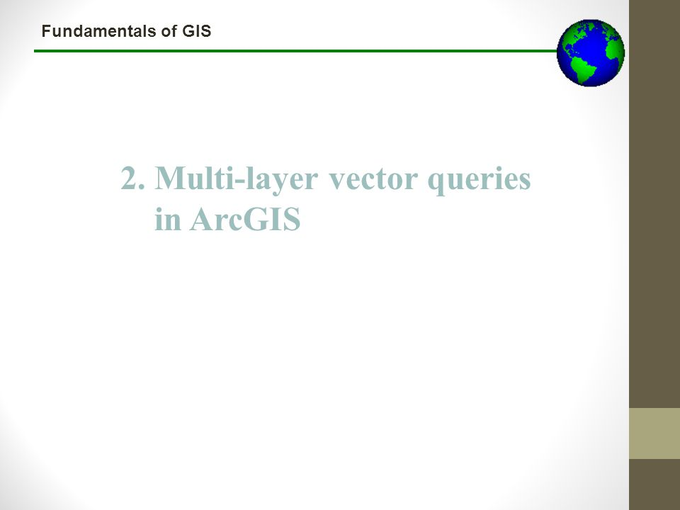 Fundamentals of GIS 2. Multi-layer vector queries in ArcGIS