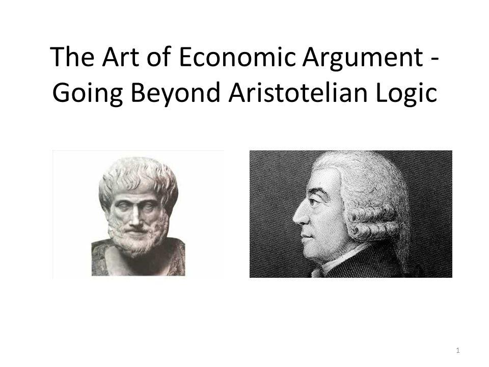 The Art of Economic Argument - Going Beyond Aristotelian Logic 1
