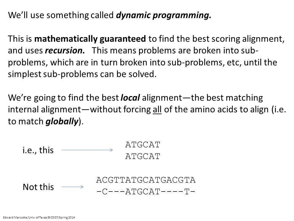 We'll use something called dynamic programming.