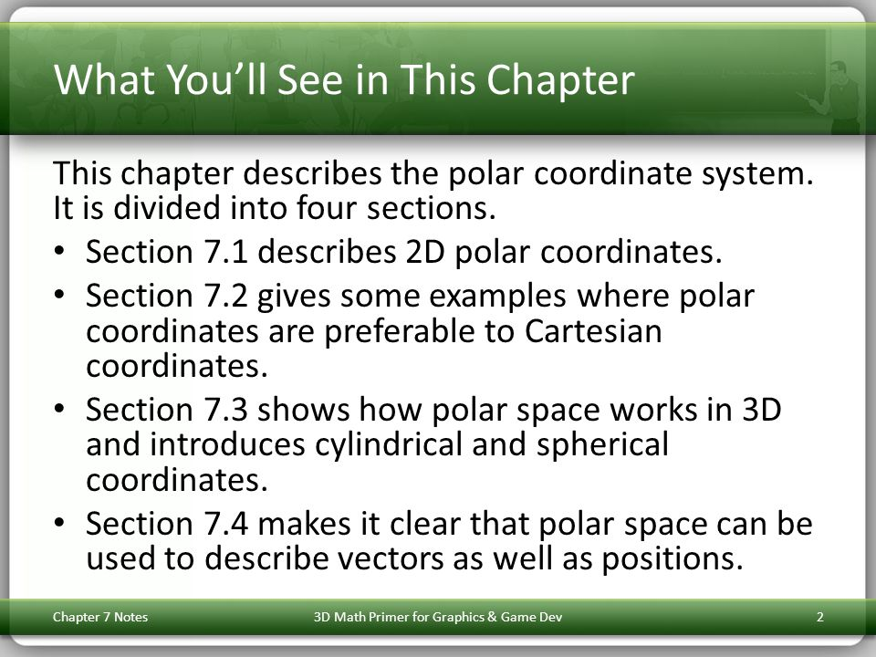 What You'll See in This Chapter This chapter describes the polar coordinate system. It is divided into four sections. Section 7.1 describes 2D polar c
