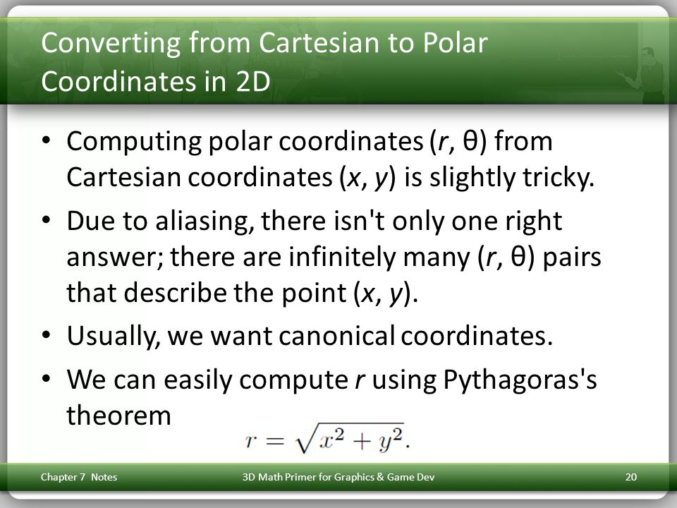 Converting from Cartesian to Polar Coordinates in 2D Computing polar coordinates (r, θ) from Cartesian coordinates (x, y) is slightly tricky. Due to a