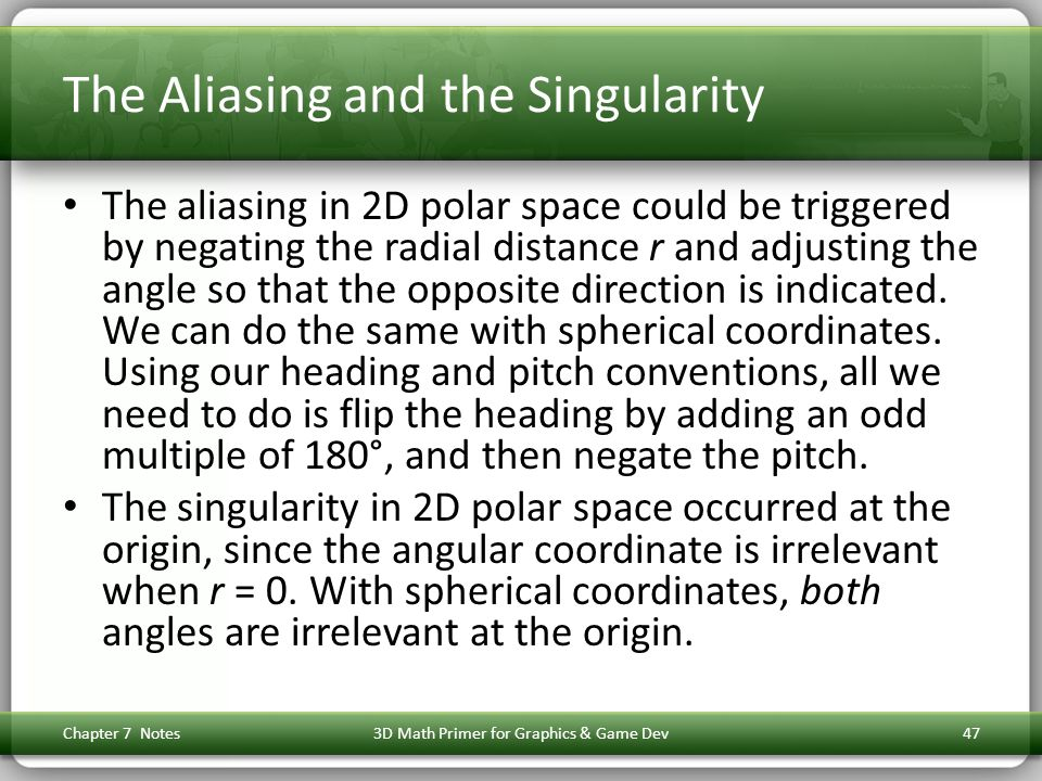 The Aliasing and the Singularity The aliasing in 2D polar space could be triggered by negating the radial distance r and adjusting the angle so that t