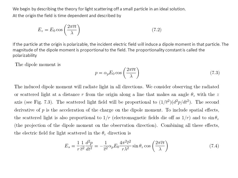 We begin by describing the theory for light scattering off a small particle in an ideal solution.