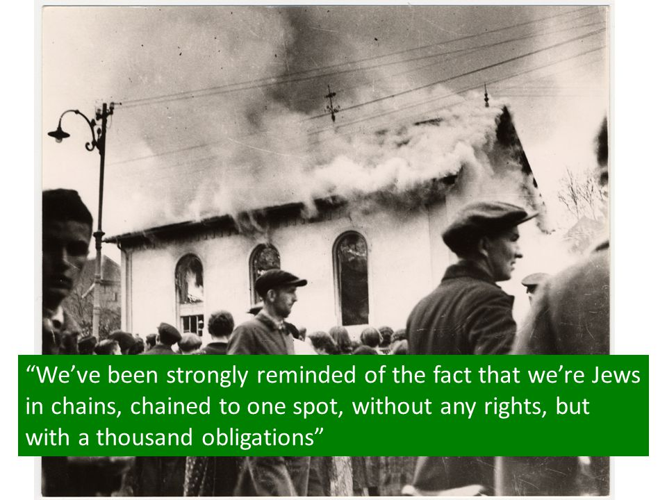 """KRISTALLNACHT IMAGE """"We've been strongly reminded of the fact that we're Jews in chains, chained to one spot, without any rights, but with a thousand"""