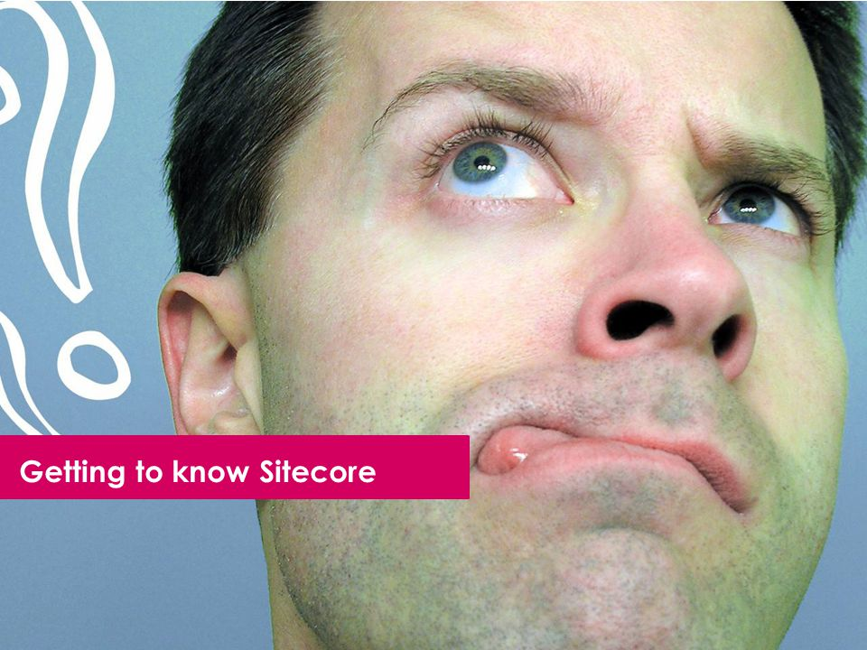 Getting to know Sitecore