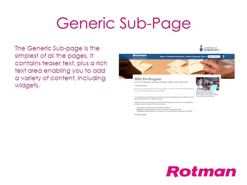Generic Sub-Page The Generic Sub-page is the simplest of all the pages, it contains teaser text, plus a rich text area enabling you to add a variety o