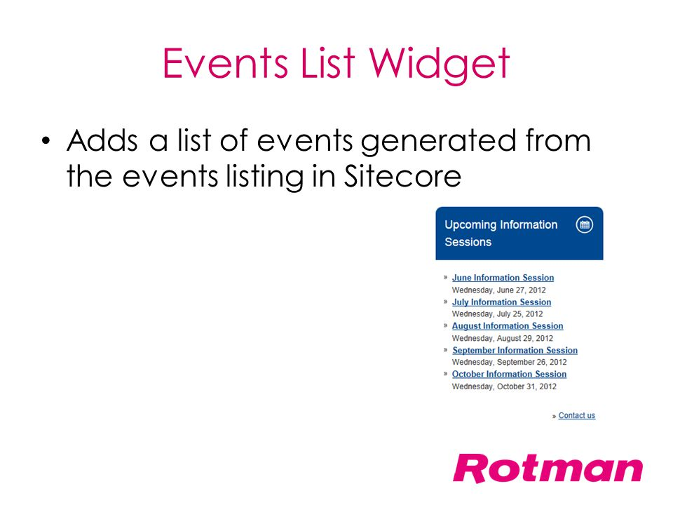 Events List Widget Adds a list of events generated from the events listing in Sitecore