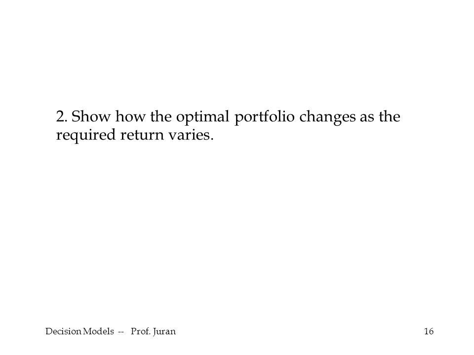 Decision Models -- Prof. Juran16 2.