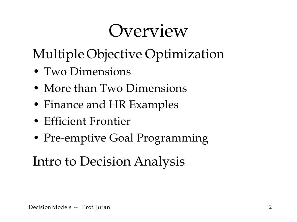 Decision Models -- Prof. Juran43 Mathematical Formulation