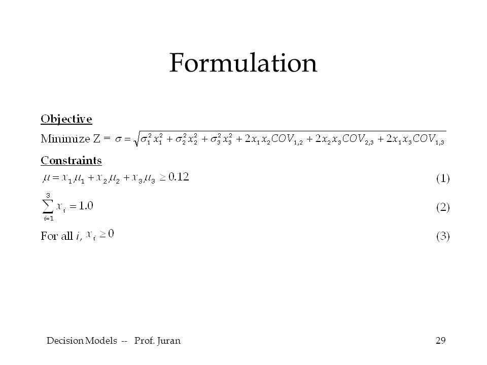 Decision Models -- Prof. Juran29 Formulation