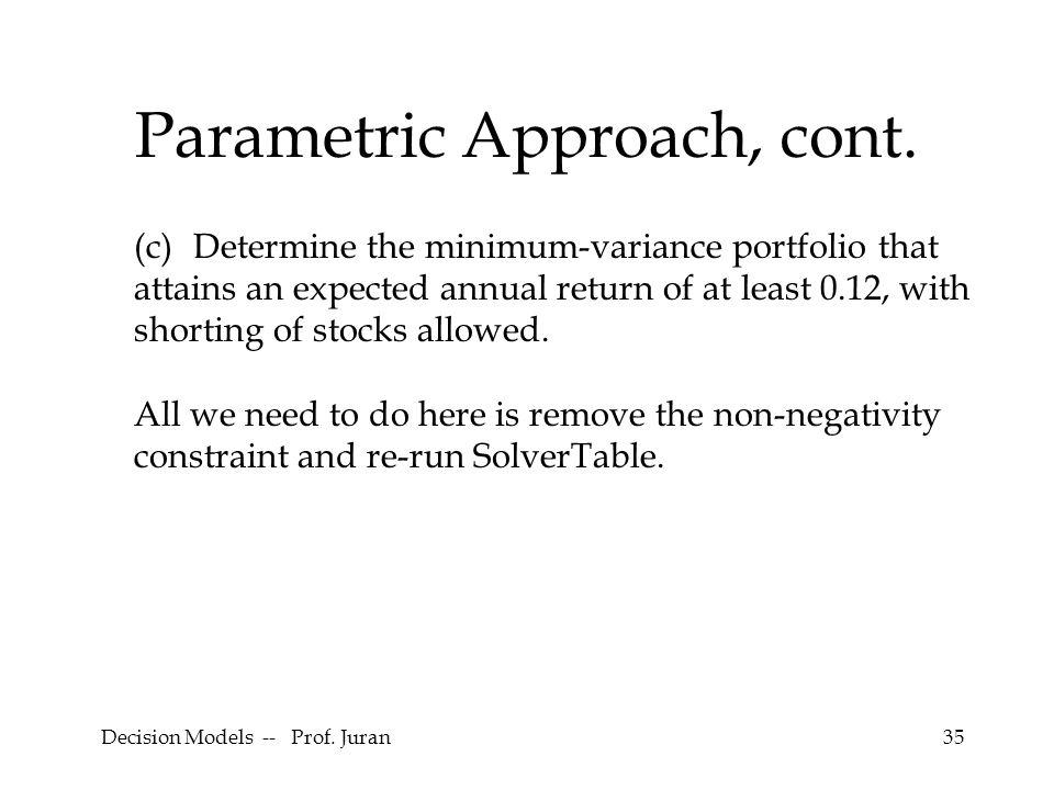 Decision Models -- Prof. Juran35 Parametric Approach, cont.