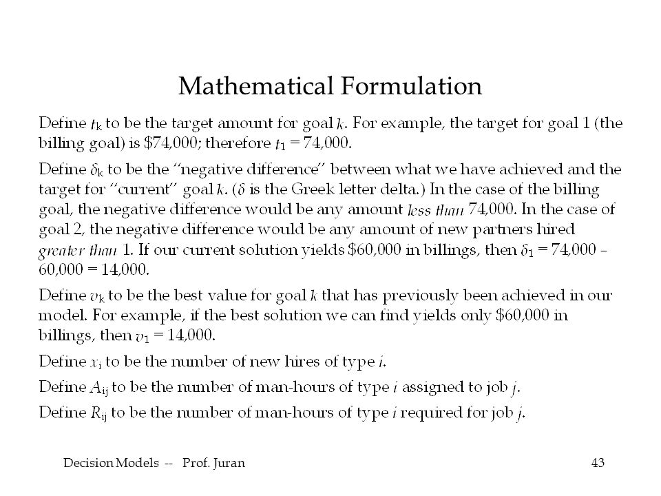 Decision Models -- Prof. Juran43 Mathematical Formulation