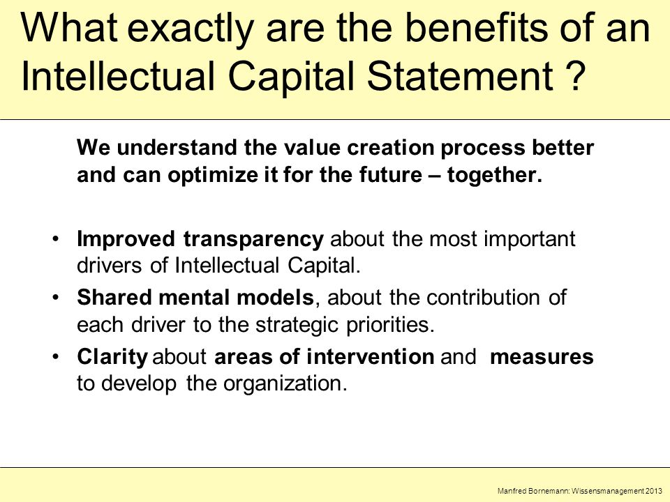 Manfred Bornemann: Wissensmanagement 2013 What exactly are the benefits of an Intellectual Capital Statement .