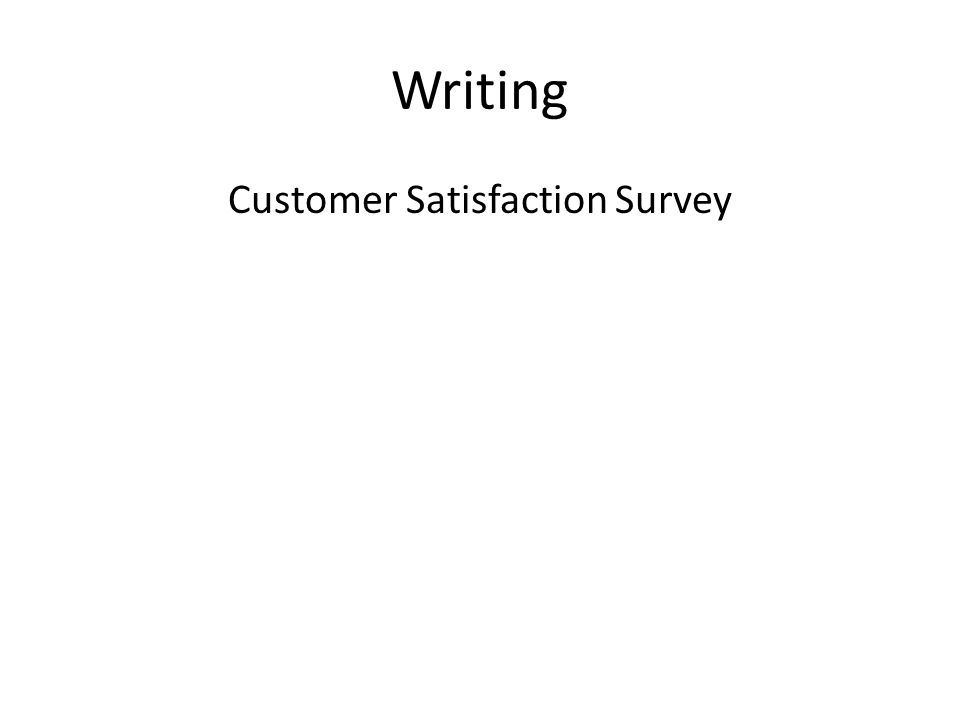 Writing Customer Satisfaction Survey