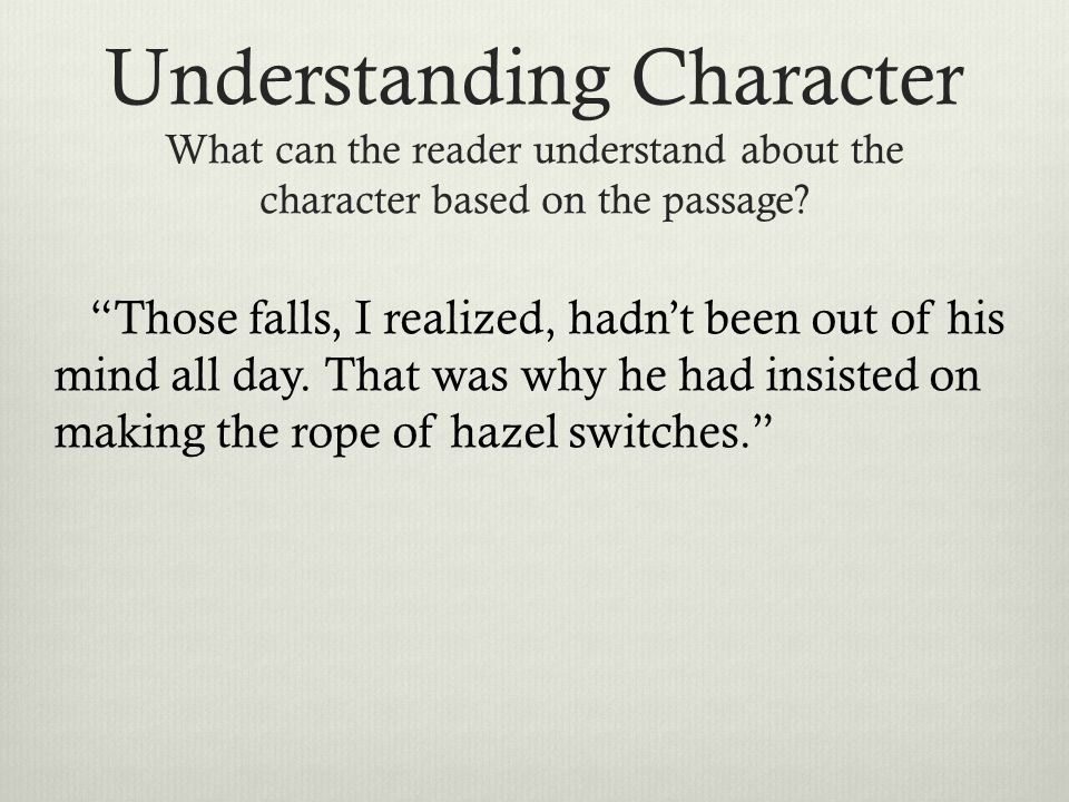 Understanding Character What can the reader understand about the character based on the passage.
