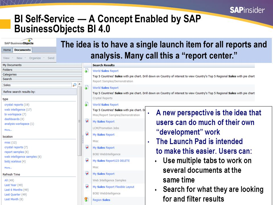"""17 BI Self-Service — A Concept Enabled by SAP BusinessObjects BI 4.0 A new perspective is the idea that users can do much of their own """"development"""" w"""
