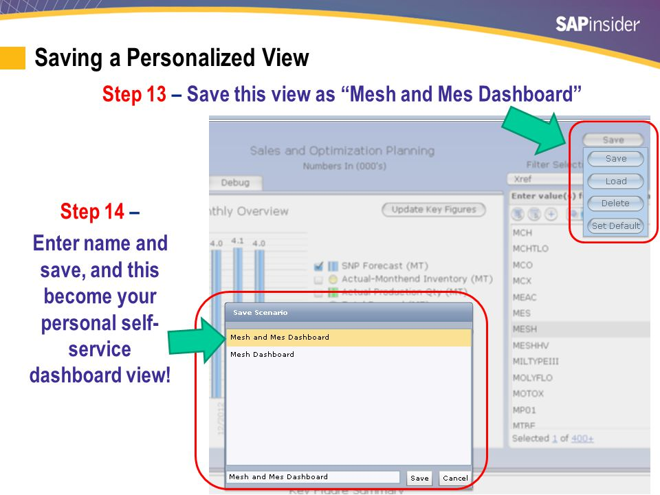 """25 Step 14 – Enter name and save, and this become your personal self- service dashboard view! Step 13 – Save this view as """"Mesh and Mes Dashboard"""" Sav"""