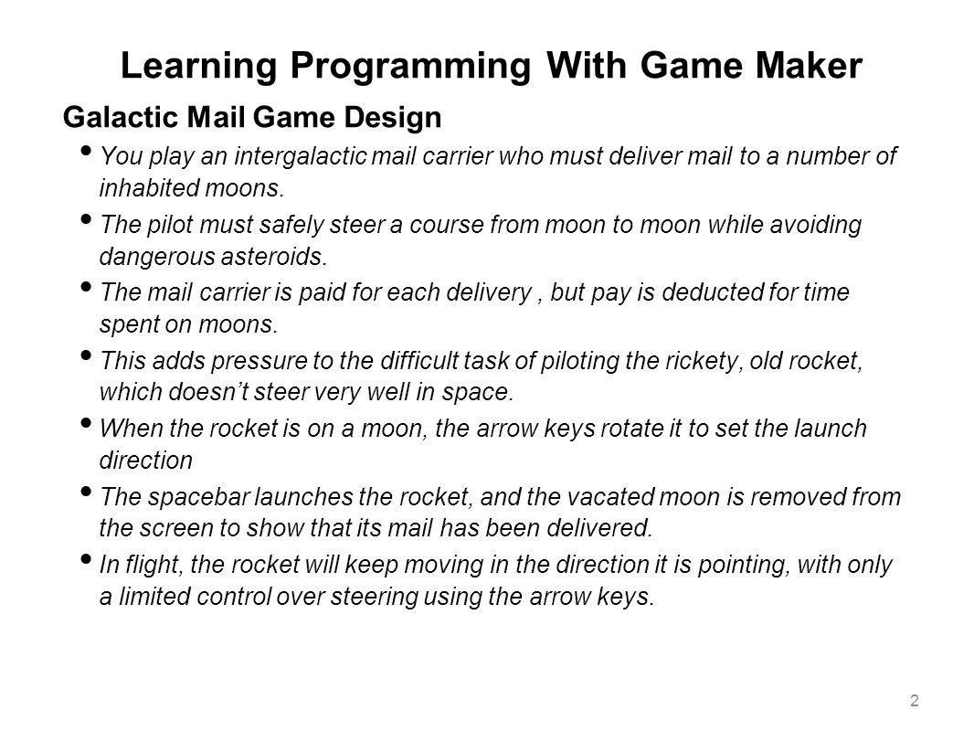 Learning Programming With Game Maker Galactic Mail Game Design You play an intergalactic mail carrier who must deliver mail to a number of inhabited m