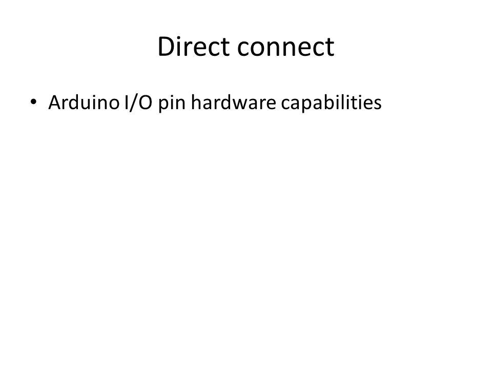 Direct connect Arduino I/O pin hardware capabilities