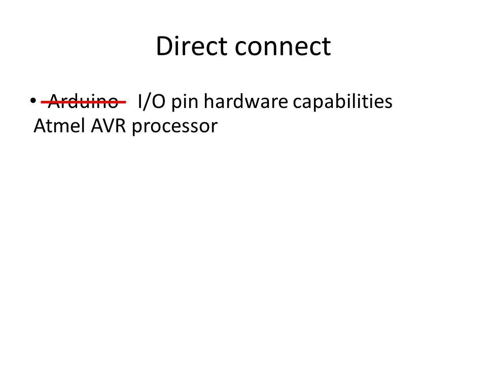 Direct connect Arduino I/O pin hardware capabilities Atmel AVR processor